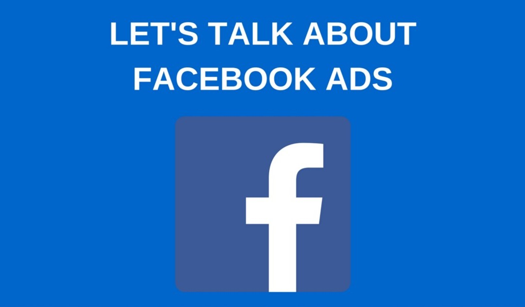 Let's Talk About Facebook Ads